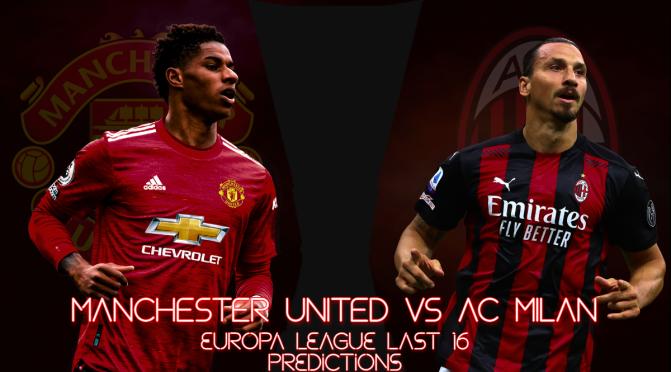 Europa League last 16 predictions – Manchester United vs AC Milan
