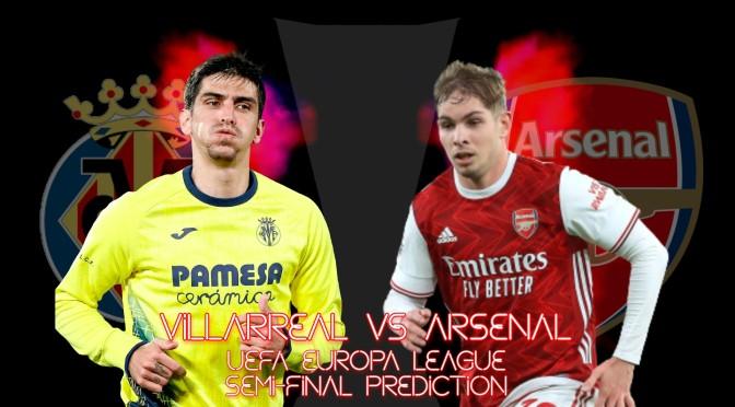 Villarreal vs Arsenal – Europa League semi-final prediction